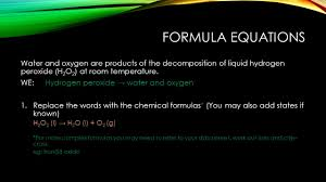 formula equations water and oxygen are s of the decomposition of liquid hydrogen peroxide h