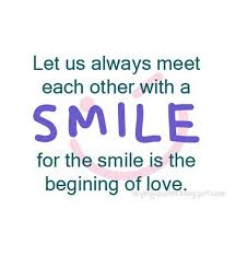 Saying Quotes Gorgeous Let Us Always Meet Each Other With A Smile Quotes Saying Pictures