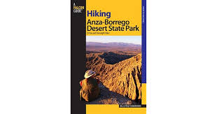 Hiking Anza-Borrego Desert State Park: 25 Day and Overnight Hikes by Bill  Cunningham