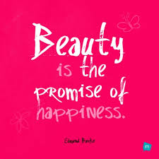 Beauty Is The Promise Of Happiness Quote Best Of Edmund Burke Quote Beauty Quote Beauty Is The Promise Of