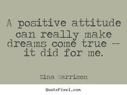 Quotes Dreams Come True Best of Inspirational Quote A Positive Attitude Can Really Make Dreams