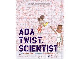 ada twist scientist by andrea beaty with david roberts ilrator 14 abrams books for young readers