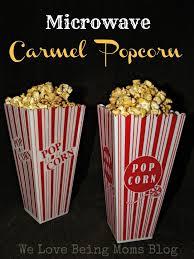 we love being moms microwave carmel popcorn