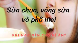Ăn dặm: Sữa chua, váng sữa và phô mai: khi nào cho bé ăn?   Bác sĩ Đoàn Thị  Mai - YouTube