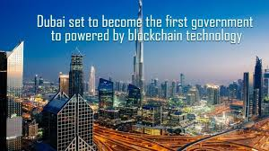 dubai set to become the first government to be powered by blockchain technology