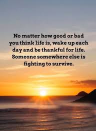 Positive Life Quotes Inspiration Positive Life Quotes Wake Up Each Day 'No Matter How Good Or Bad