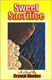 Sweet Sacrifice: Crystal Rhodes: 9780971958616: Amazon.com: Books