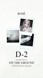 BLACKPINK Rosé - The 1st Single Album: -R- / On The Ground (D-2 Teaser  Image) : kpop