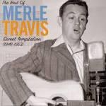 The Best of Merle Travis: Sweet Temptation 1946-1953