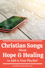 Your perfect love is casting out fear what songs have had a healing impact on your life? Christian Songs About Hope Healing To Add To Your Playlist In 2021 Songs About Hope Cancer Help Christian Songs