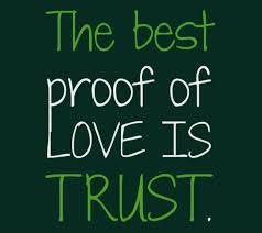 The Best Proof Of Love Is Trust Love Trust Quotes Meetville Best Trust Love Quotes