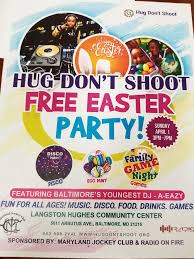 Hug Dont Shoot Easter Party Flyer Baltimore On The Cheap