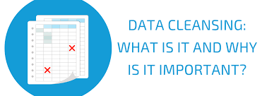 Data Cleansing What Is It And Why Is It Important
