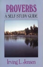 Proverbs Jensen Bible Self Study Guide By Irving L Jensen