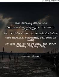 Good Morning Starshine The Earth Says Hello Quote Best Of Sesame Street Good Morning Starshine Good Morning Starshine Good