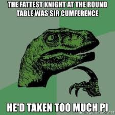 the fattest knight at the round table was sir ference he d taken too much pi philosoraptor meme generator