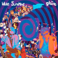 The <b>Glove</b> - <b>Blue Sunshine</b> - Lost Classics - Reviews - Soundblab