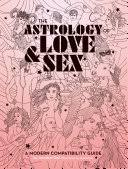 The Astrology of <b>Love & Sex</b>: A Modern Compatibility Guide (Zodiac ...