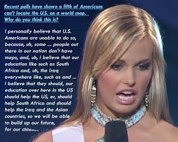 at least she s pretty lol yeah good luck the rest of lauren caitlin upton is a beauty queen from south carolina us who is best known for her incoherent response to a question asked during the miss teen usa