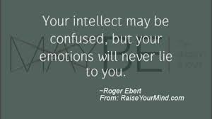 Motivational Inspirational Quotes Your Intellect May Be Confused