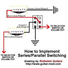 humbucker wiring help you could instead use a 2p3t 3 way switch and have series split and parallel options by wiring each humbucker to the switches as follows treat each pickup