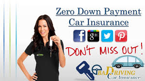 0 down payment car insurance quotes zero down payment auto insurance