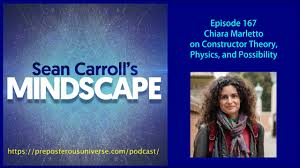 Mindscape 167   Chiara Marletto on Constructor Theory, Physics, and  Possibility - YouTube