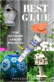 outdoor glue that really sticks best garden art adhesive