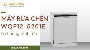BepXANH.com | Máy rửa chén Malloca WQP12-5201E - 6 chương trình rửa tiện  lợi - YouTube