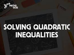 solving quadratic inequalities complete lesson by tomotoole teaching resources tes