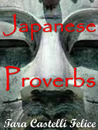 Japanese Proverbs Ebook By Tara Castelli Felice Rakuten Kobo