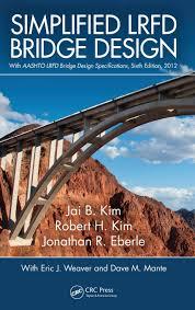 Aashto Lrfd Bridge Design Specifications 6th Edition Pdf Download Simplified Lrfd Bridge Design Jai B Kim Robert H Kim