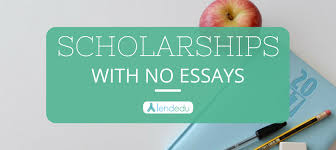 no essay scholarships lendedu