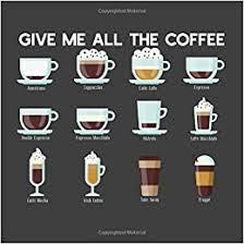 Images tagged i need more coffee. Give Me All The Coffee Funny Meme Dot Grid Journal Customize Dotted Undated Planner 8 5 X 8 5 150 Pages Squad Coffee 9781672082532 Amazon Com Books