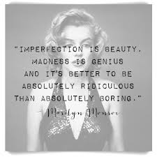 Beauty In Imperfection Quotes Best Of This Monday A Quote From Marilyn Monroe SHE MEANS BUSINESS
