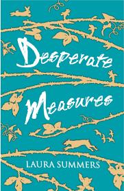 Desperate Measures - Laura Summers - 9781848120501 - Allen & Unwin -  Australia