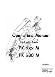 service and operation manuals other machinery and equipment crane power palfinger marine hydraulic crane pk xxx m and pk x80 m operators manual