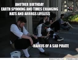 Another Birthday earth spinning and times changing hats and arrrgs ... via Relatably.com