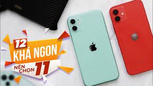 NÊN MUA IPHONE 12 HAY IPHONE 11 CŨ GIÁ RẺ TRONG NĂM 2021 ? - YouTube