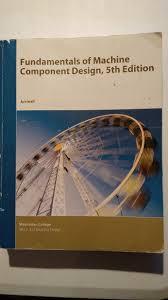 Juvinall Machine Design Pdf D32614 Machine Design 5th Edition Digital Resources