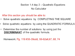 section 1 4 day 2 quadratic equations no calculator homework after this section you should