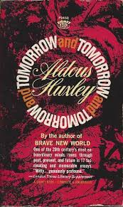 book review tomorrow and tomorrow and tomorrow by aldous huxley  book review tomorrow and tomorrow and tomorrow by aldous huxley