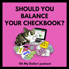 Is Balancing Your Checkbook Still A Thing Oh My Dollar