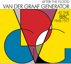 After the Flood - <b>Van Der Graaf Generator</b> At The BBC 1968-1977 by ...