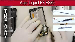 How to disassemble Acer Liquid E3 E380 Take apart Tutorial ...