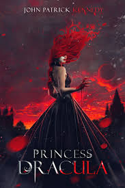 saga princess dracula by author john patrick kennedy