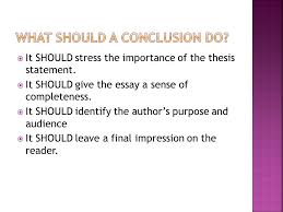  it should stress the importance of the thesis statement  it should stress the importance of the thesis statement
