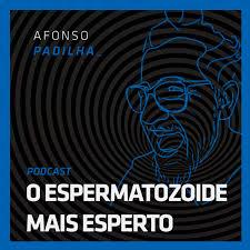 AFONSO PADILHA - O ESPERMATOZOIDE MAIS ESPERTO