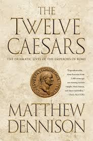 Twelve Caesars Amazon Com The Twelve Caesars The Dramatic Lives Of The Emperors