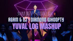 אגם בוחבוט - יהלום | Agam & CJ - Diamond Whoopty - Yuval Log Mashup -  YouTube